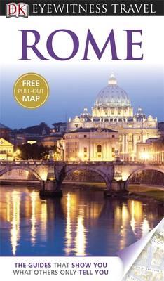DK Eyewitness Travel Guide: Rome - DK Eyewitness Travel Guide (Paperback)