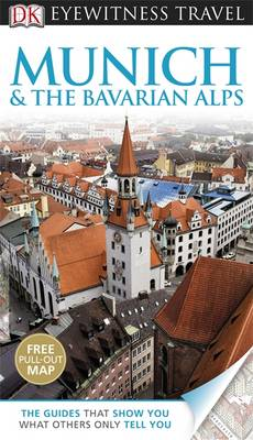 DK Eyewitness Travel Guide: Munich & the Bavarian Alps - DK Eyewitness Travel Guide (Paperback)
