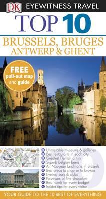 Brussels, Bruges, Antwerp & Ghent - DK Eyewitness Top 10 Travel Guide (Paperback)