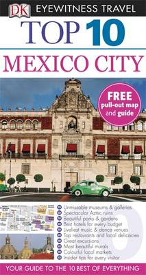 DK Eyewitness Top 10 Travel Guide: Mexico City - DK Eyewitness Travel Guide (Paperback)