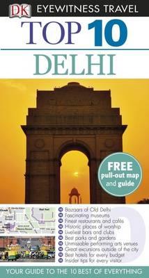 DK Eyewitness Top 10 Travel Guide: Delhi - DK Eyewitness Top 10 Travel Guide (Paperback)