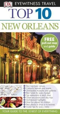 DK Eyewitness Top 10 Travel Guide: New Orleans - DK Eyewitness Top 10 Travel Guide (Paperback)