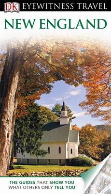 DK Eyewitness Travel Guide: New England - DK Eyewitness Travel Guide (Paperback)