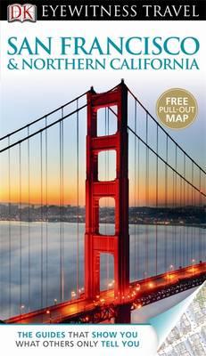 DK Eyewitness Travel Guide: San Francisco & Northern California - DK Eyewitness Travel Guide (Paperback)