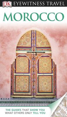 DK Eyewitness Travel Guide: Morocco - DK Eyewitness Travel Guide (Paperback)