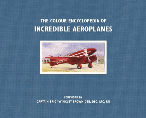 The Colour Encyclopedia of Incredible Aeroplanes (Paperback)