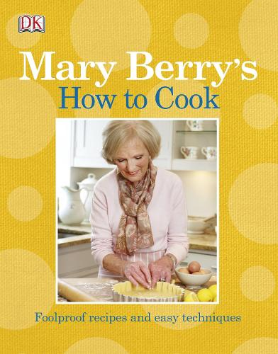 Mary Berry's How to Cook: Easy recipes and foolproof techniques (Paperback)