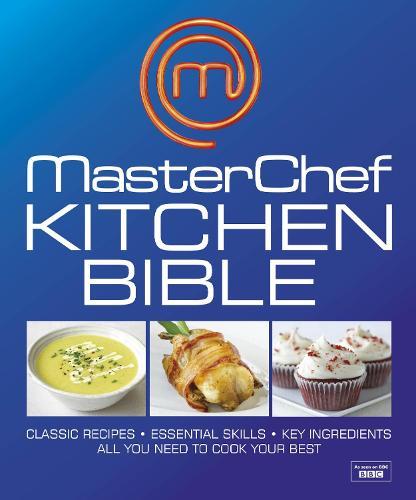 MasterChef Kitchen Bible (Hardback)
