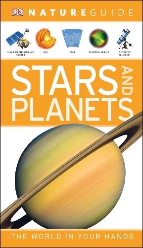 Nature Guide Stars and Planets: The World in Your Hands - DK Nature Guide (Paperback)