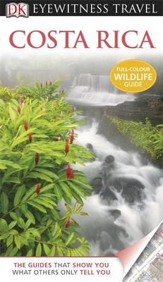 DK Eyewitness Travel Guide: Costa Rica - DK Eyewitness Travel Guide (Paperback)