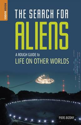 The Search for Aliens: A Rough Guide to Life on Other Worlds - Rough Guide to... (Paperback)