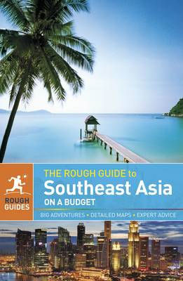 The Rough Guide to Southeast Asia on a Budget - Rough Guide to... (Paperback)