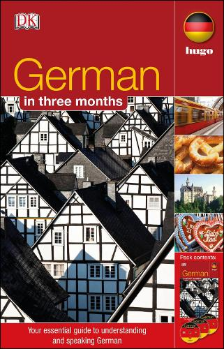 German In 3 Months: Your Essential Guide to Understanding and Speaking German - Hugo in 3 Months