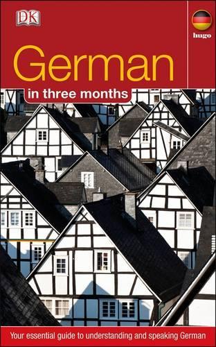 German In 3 Months: Your Essential Guide to Understanding and Speaking German - Hugo in 3 Months (Paperback)