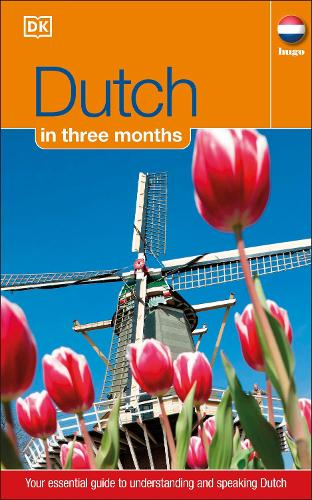 Dutch In 3 Months: Your Essential Guide to Understanding and Speaking Dutch - Hugo in 3 Months (Paperback)
