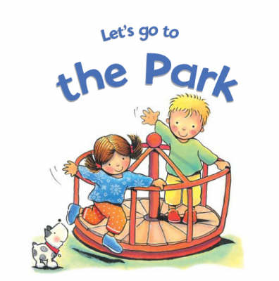 Park - Let's Go to... S. (Board book)