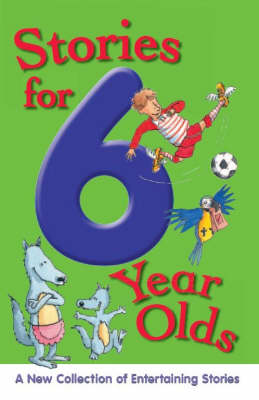Stories for 6 Year Olds - Stories for... S. (Paperback)