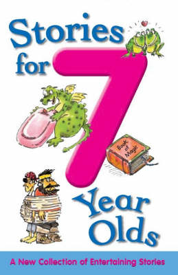 Stories for 7 Year Olds - Stories for... S. (Paperback)