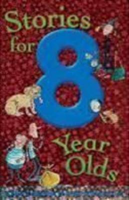 Stories for 8 Year Olds - Stories for... S. (Paperback)