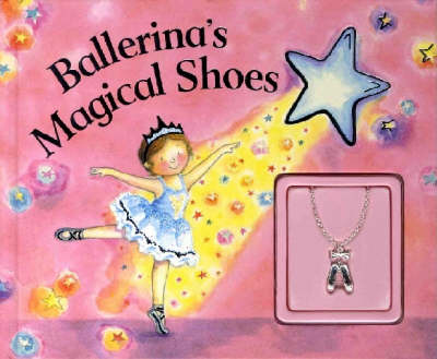 Ballerina's Magical Shoes (Hardback)
