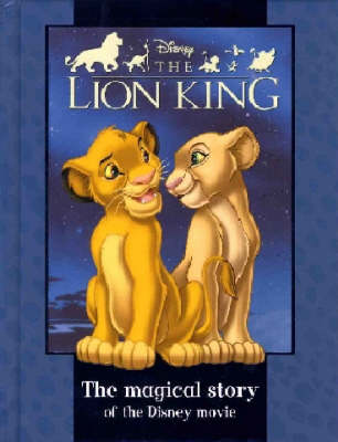 "Disney Magical Story: ""Lion King"" - Disney Book of the Film (Hardback)"