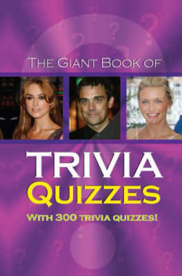 The Giant Book of Trivia Quizzes - Quiz Books (Spiral bound)