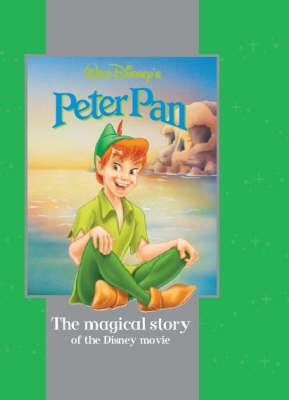 """Disney Magical Story: """"Peter Pan"""" - Disney Book of the Film (Hardback)"""