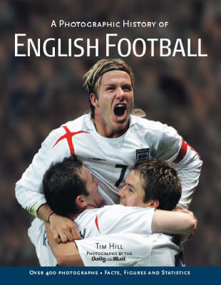Photographic History of English Football (Hardback)