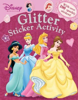 Disney Princess Glitter - Disney Glitter Sticker S. (Paperback)