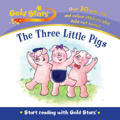 Three Little Pigs - Gold Stars Start Reading (Hardback)