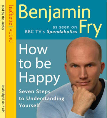 How to be Happy: Seven Steps to Understanding Yourself (CD-Audio)