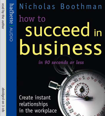 How to Succeed in Business in 90 Seconds or Less (CD-Audio)