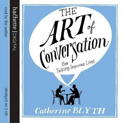 The Art of Conversation: How Talking Improve Lives (CD-Audio)