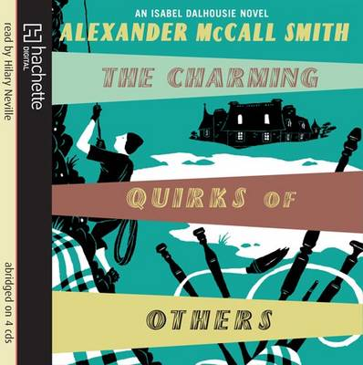 The Charming Quirks of Others: An Isabel Dalhousie Novel - Isabel Dalhousie Novels 7 (CD-Audio)