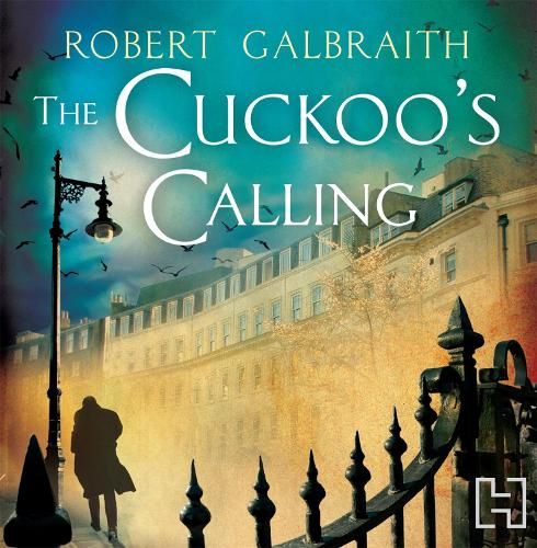 The Cuckoo's Calling: Cormoran Strike Book 1 (CD-Audio)
