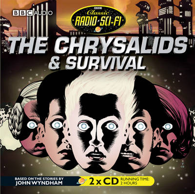 The Chrysalids and Survival - Classic Radio Sci-Fi (CD-Audio)