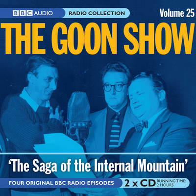 The Goon Show: The Saga of the Internal Mountain Volume 25 (CD-Audio)