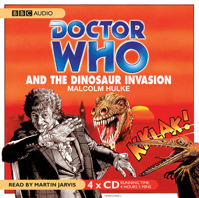 """""""Doctor Who"""" and the Dinosaur Invasion - Classic Novels (CD-Audio)"""