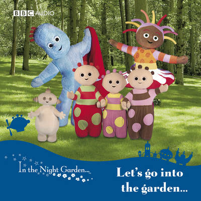 Let's Go into the Garden - In the Night Garden No. 1 (CD-Audio)
