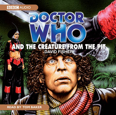 """Doctor Who"" and the Creature from the Pit - Classic Novels (CD-Audio)"