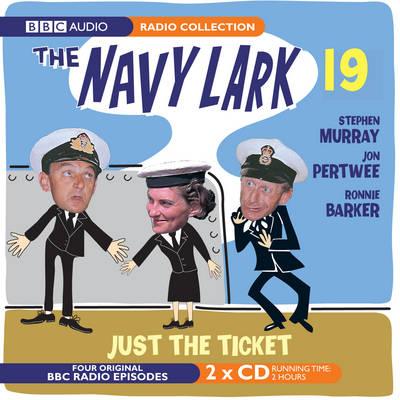 Navy Lark: Just the Ticket v. 19 (CD-Audio)
