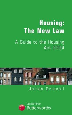 Housing - The New Law: A Guide to the Housing Act 2004 (Paperback)
