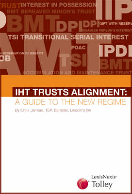 IHT Trusts Alignment: A Guide to the New Regime (Paperback)