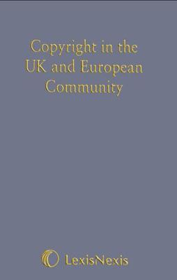 Copyright in the UK and European Community (Hardback)