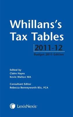 Whillans's Tax Tables 2011-12: (Budget edition) (Paperback)