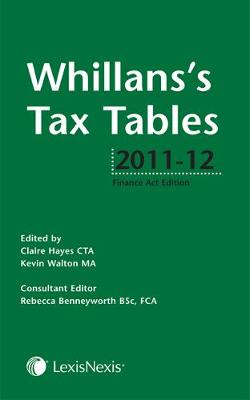 Whillans's Tax Tables 2011-12: (Finance Act edition) (Paperback)