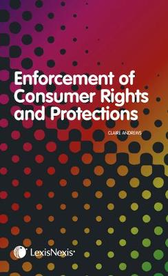 Enforcement of Consumer Rights and Protections (Hardback)