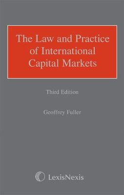 Fuller: The Law and Practice of International Capital Markets (Hardback)