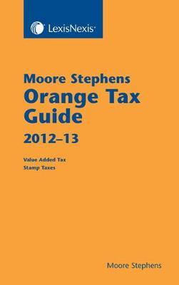 Moore Stephens Orange Tax Guide 2012-13 (Paperback)