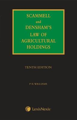 Scammell, Densham & Williams' Law of Agricultural Holdings (Hardback)